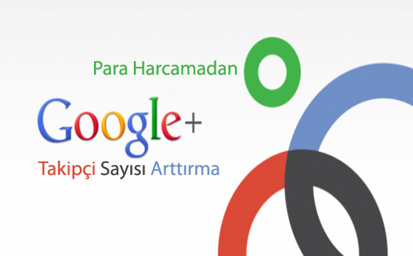 google-plus-takipci-sayisi-arttirma