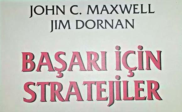 Başarı İçin Stratejiler – John C. Maxwell