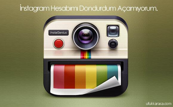 instagram hesabımı dondurdum açamıyorum