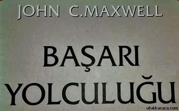 Başarı Yolculuğu - John C. Maxwell