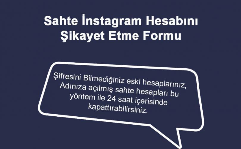 Sahte hesap şikayet, fake hesap şikayet, şikayet formu, instagram, facebook